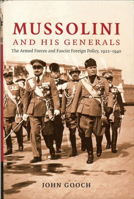 Image for MUSSOLINI AND HIS GENERALS: THE ARMED FORCES AND FASCIST FOREIGN POLICY 1922-1940
