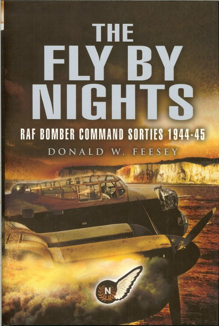 Image for THE FLY BY NIGHTS: RAF BOMBER COMMAND SORTIES 1944-45