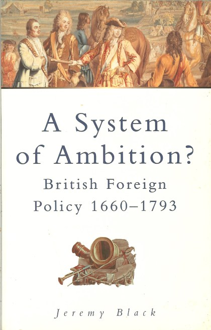 Image for A SYSTEM OF AMBITION? BRITISH FOREIGN POLICY 1660-1793 (SECOND EDITION)