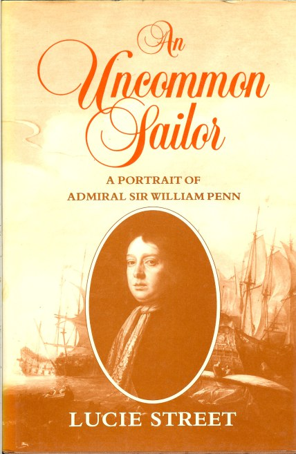 Image for AN UNCOMMON SAILOR : A PORTRAIT OF ADMIRAL SIR WILLIAM PENN