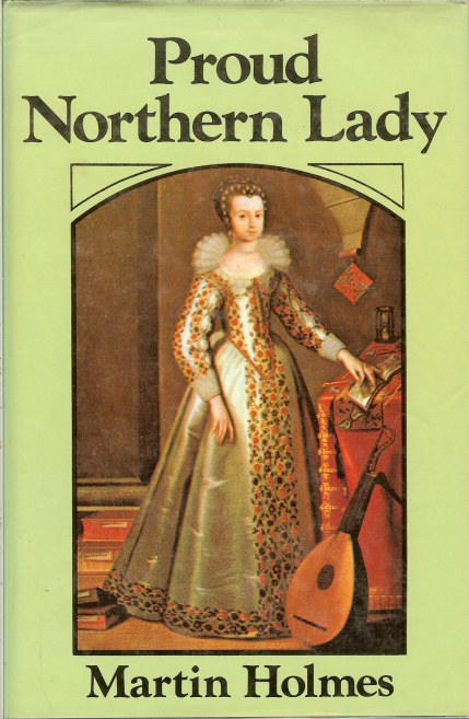 Image for PROUD NORTHERN LADY: LADY ANNE CLIFFORD, 1590-1676
