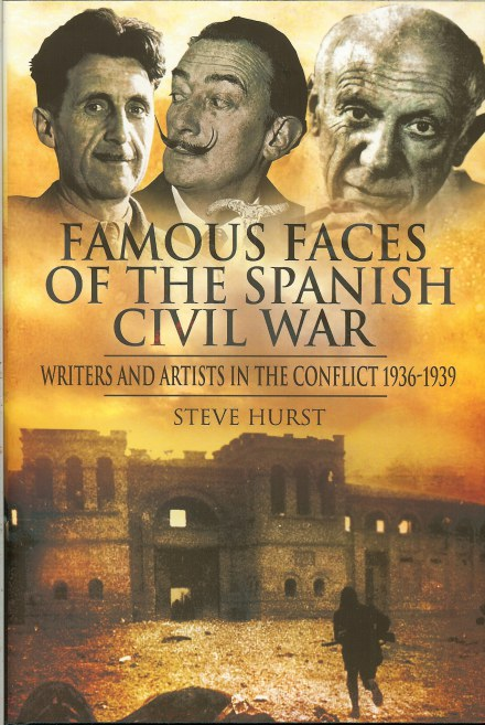 Image for FAMOUS FACES OF THE SPANISH CIVIL WAR : WRITERS AND ARTISTS IN THE CONFLICT 1936-1939