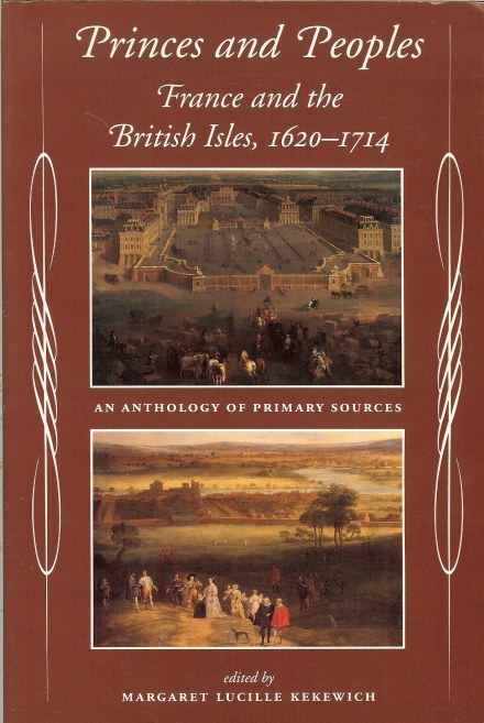 Image for PRINCES AND PEOPLES: FRANCE AND THE BRITISH ISLES 1620-1714: AN ANTHOLOGY OF PRIMARY SOURCES