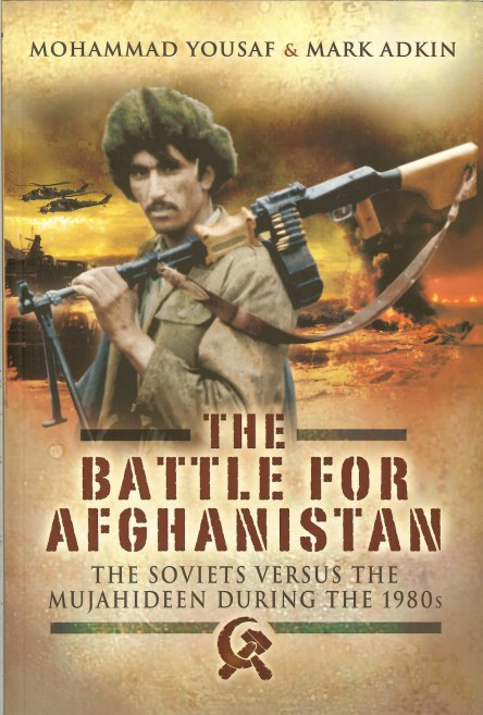 Image for THE BATTLE FOR AFGHANISTAN : THE SOVIETS VERSUS THE MUJAHIDEEN DURING THE 1980S