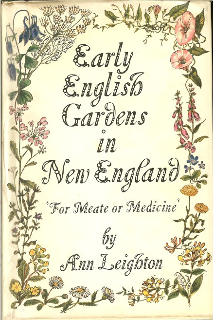 Image for EARLY ENGLISH GARDENS IN NEW ENGLAND 'FOR MEATE OR MEDICINE'