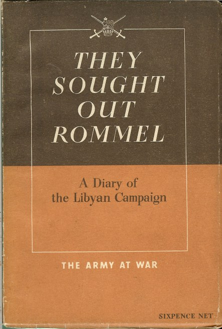 Image for THEY SOUGHT OUT ROMMEL: A DIARY OF THE LIBYAN CAMPAIGN, FROM NOVEMBER 16TH TO DECEMBER 31ST, 1941