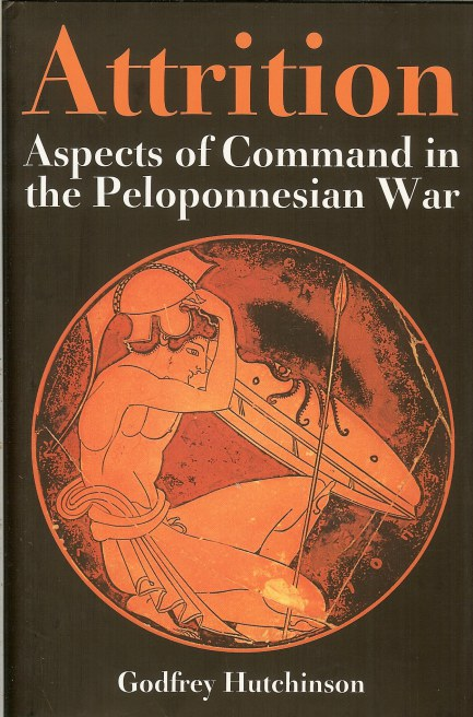 Image for ATTRITION : ASPECTS OF COMMAND IN THE PELOPONNESIAN WAR