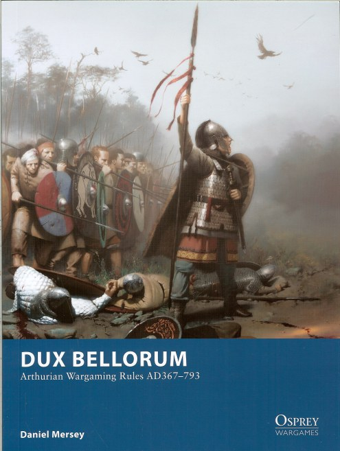 Image for DUX BELLORUM: ARTHURIAN WARGAMING RULES AD367-793