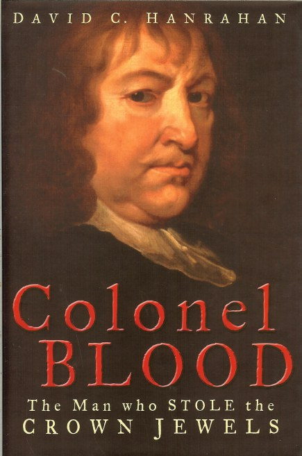 Image for COLONEL BLOOD : THE MAN WHO STOLE THE CROWN JEWELS