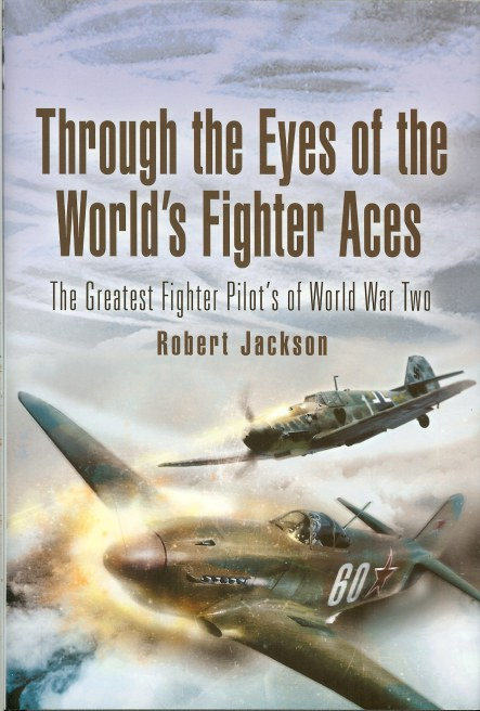 Image for THROUGH THE EYES OF THE WORLD'S FIGHTER ACES: THE GREATEST FIGHTER PILOT'S OF WORLD WAR TWO