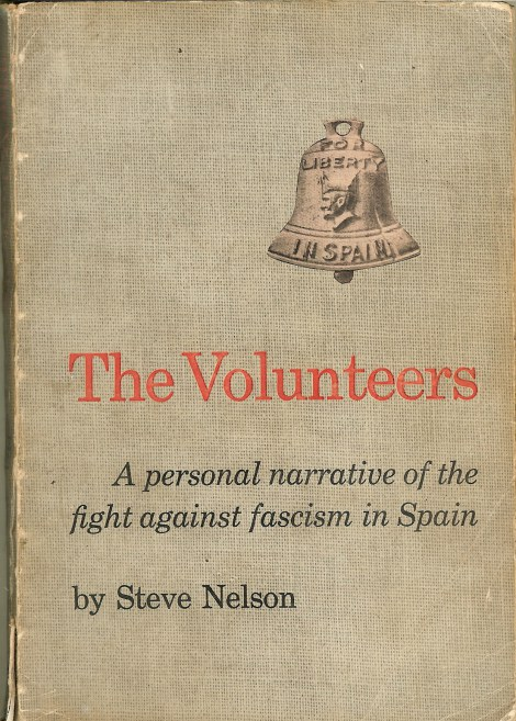 Image for THE VOLUNTEERS: A PERSONAL NARRATIVE OF THE FIGHT AGAINST FASCISM IN SPAIN