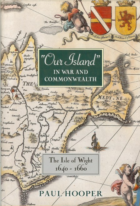 Image for OUR ISLAND IN WAR AND COMMONWEALTH : THE ISLE OF WIGHT 1640-1660