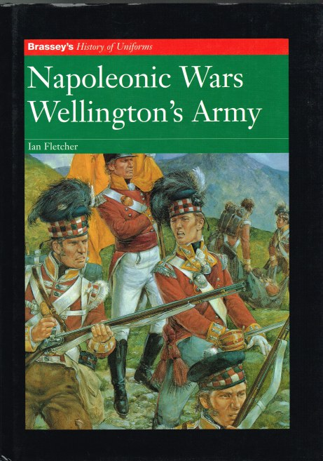 Image for BRASSEY'S HISTORY OF UNIFORMS: NAPOLEONIC WARS: WELLINGTON'S ARMY