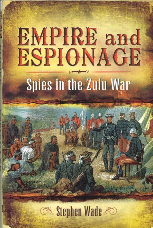 Image for EMPIRE AND ESPIONAGE : THE ANGLO-ZULU WAR 1879