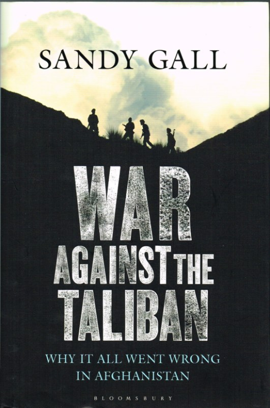 Image for WAR AGAINST THE TALIBAN: WHY IT ALL WENT WRONG IN AFGHANISTAN