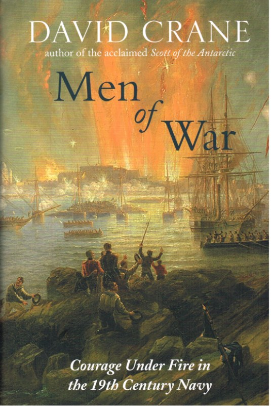 Image for MEN OF WAR : COURAGE UNDER FIRE IN THE 19TH CENTURY NAVY