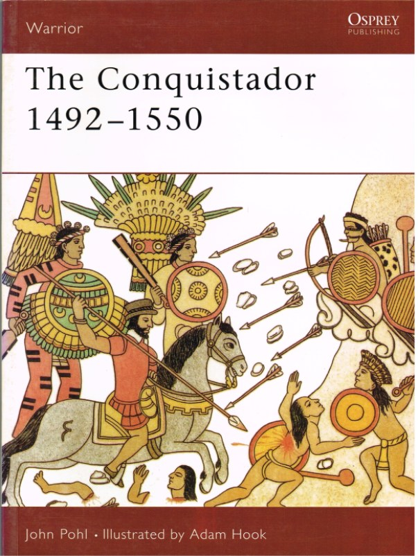 Image for THE CONQUISTADOR 1492-1550