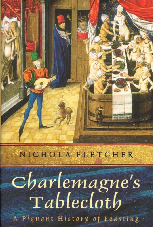 Image for CHARLEMAGNE'S TABLECLOTH: A PIQUANT HISTORY OF FEASTING