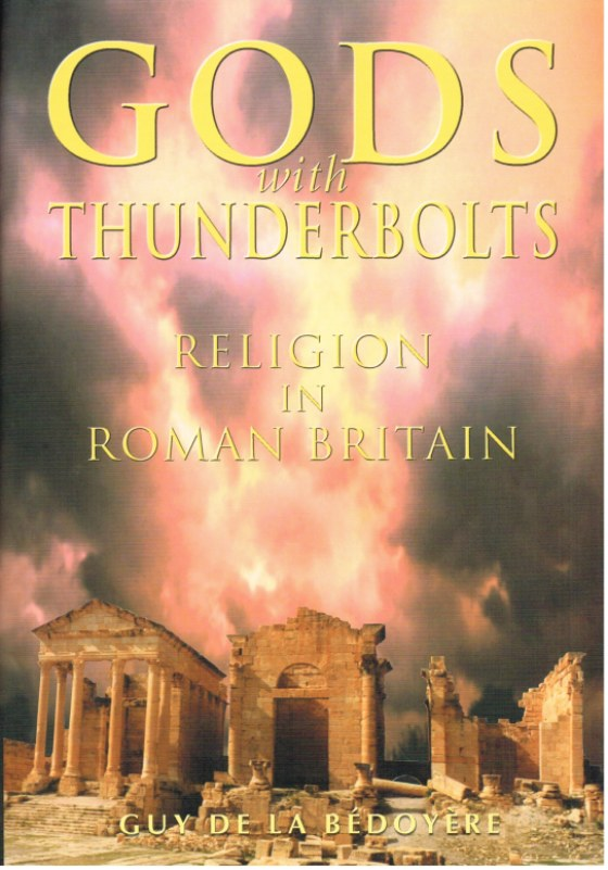 Image for GODS WITH THUNDERBOLTS: RELIGION IN ROMAN BRITAIN