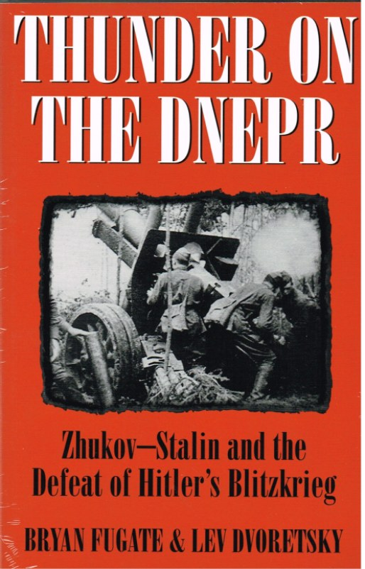 Image for THUNDER ON THE DNEPR: ZHUKOV - STALIN AND THE DEFEAT OF HITLER'S BLITZKRIEG