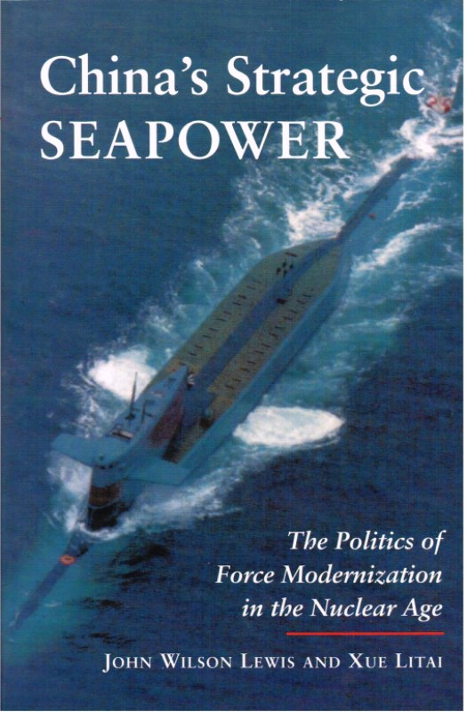 Image for CHINA'S STRATEGIC SEAPOWER: THE POLITICS OF FORCE MODERNIZATION IN THE NUCLEAR AGE