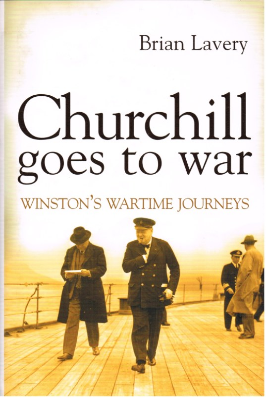 Image for CHURCHILL GOES TO WAR: WINSTON'S WARTIME JOURNEYS