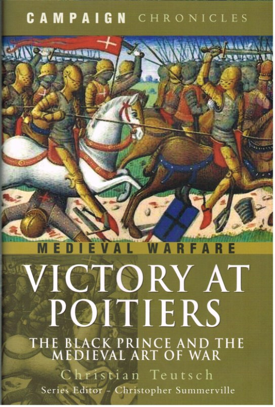 Image for VICTORY AT POITIERS: THE BLACK PRINCE AND THE MEDIEVAL ART OF WAR