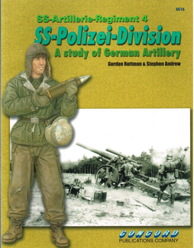 Image for SS-ARTILLERIE-REGIMENT 4 SS-POLIZEI-DIVISION: A STUDY OF GERMAN ARTILLERY