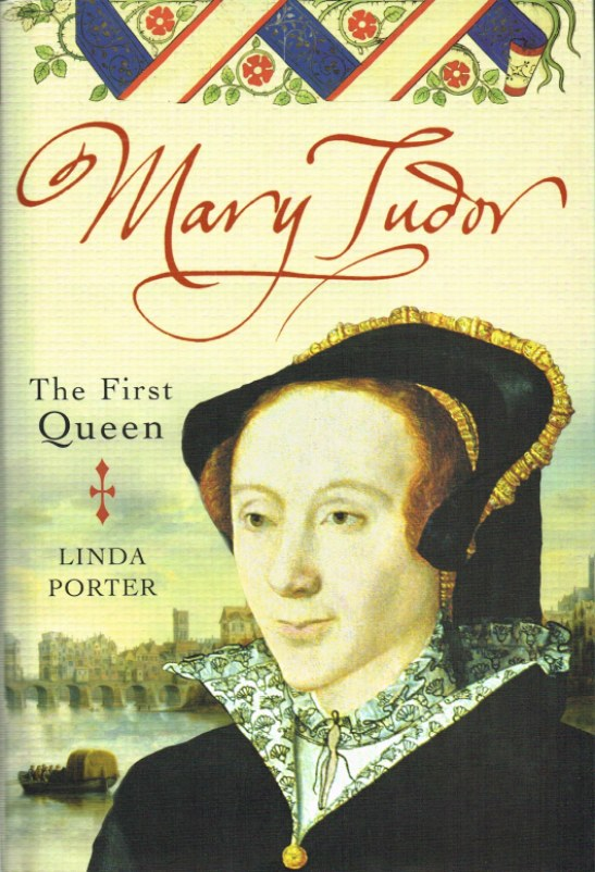 Image for MARY TUDOR THE FIRST QUEEN