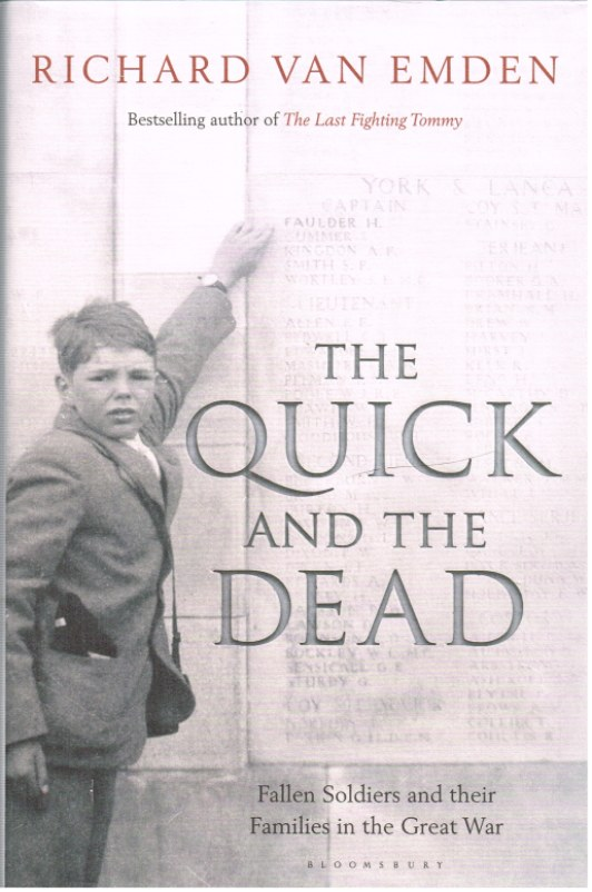 Image for THE QUICK AND THE DEAD: FALLEN SOLDIERS AND THEIR FAMILIES IN THE GREAT WAR