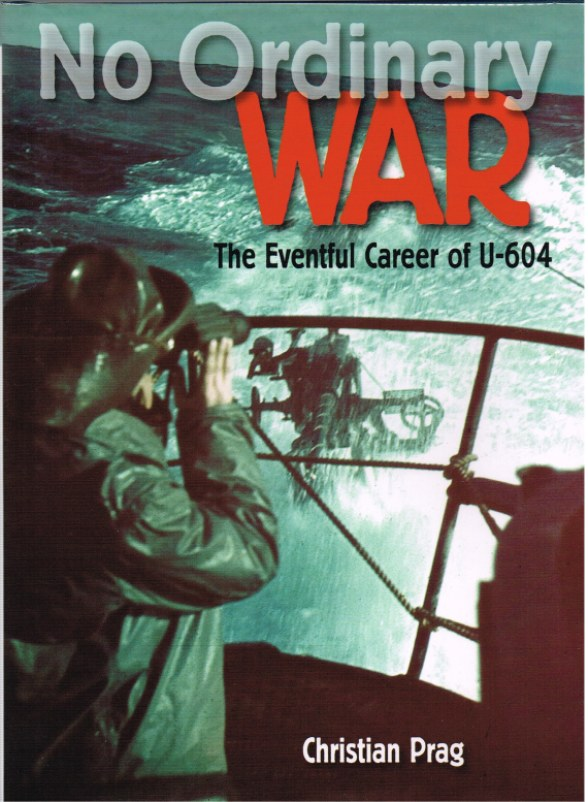 Image for NO ORDINARY WAR : THE EVENTFUL CAREER OF U-604