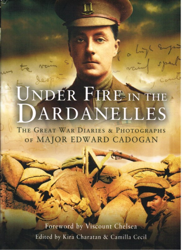 Image for UNDER FIRE IN THE DARDANELLES: THE GREAT WAR DIARIES & PHOTOGRAPHS OF MAJOR EDWARD CADOGAN
