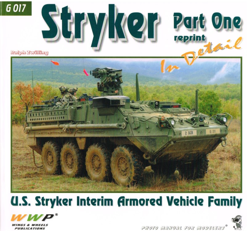 Image for STRYKER IN DETAIL: US STRYKER INTERIM ARMORED VEHICLE FAMILY: PART ONE (REPRINT)