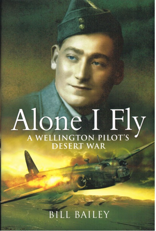 Image for ALONE I FLY: A WELLINGTON PILOT'S DESERT WAR