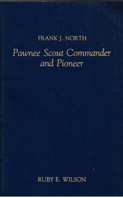 Image for FRANK NORTH: PAWNEE SCOUT COMMANDER AND PIONEER