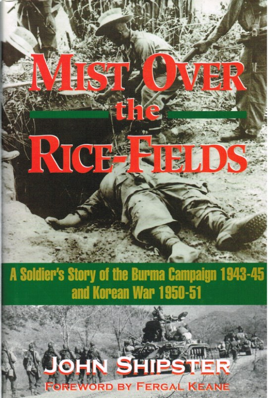 Image for MIST ON THE RICE-FIELDS : A SOLDIER'S STORY OF THE BURMA CAMPAIGN 1943-45 AND KOREAN WAR 1950-51
