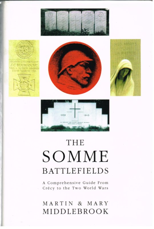 Image for THE SOMME BATTLEFIELDS: A COMPREHENSIVE GUIDE FROM CRECY TO THE TWO WORLD WARS (SIGNED COPY)