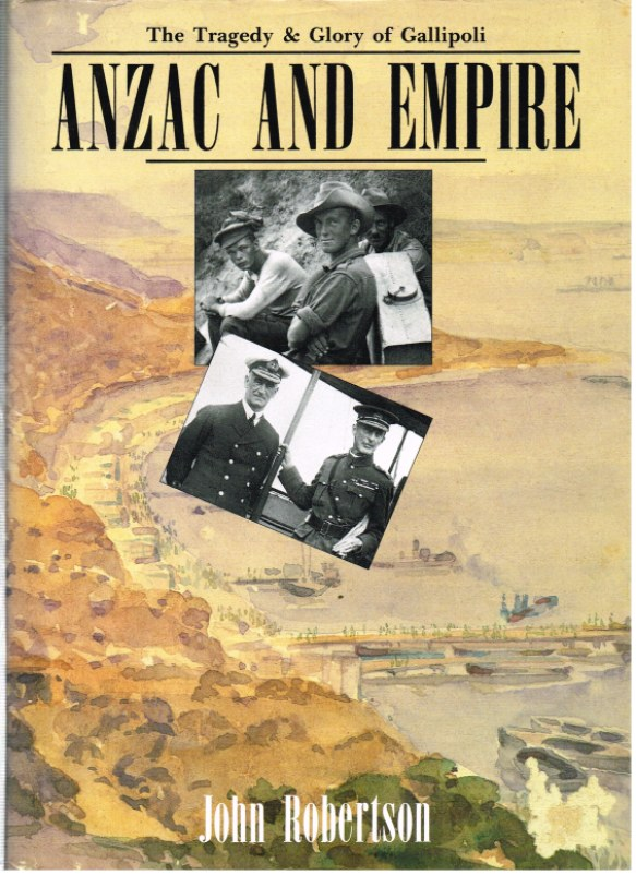 Image for ANZAC AND EMPIRE: THE TRAGEDY & GLORY OF GALLIPOLI