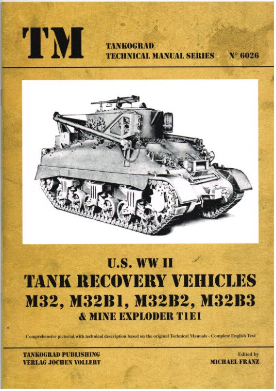Image for US WWII TANK RECOVERY VEHICLES : M32, M32B1, M32B2, M32B3 AND MINE EXPLODER T1E1