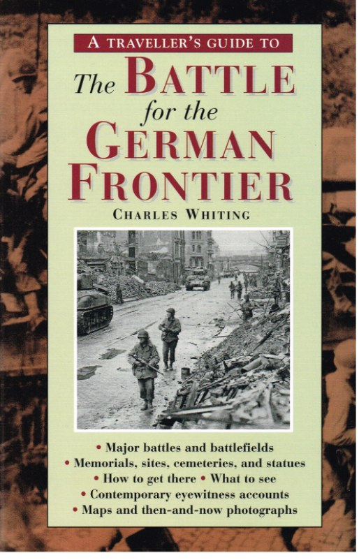 Image for A TRAVELLER'S GUIDE TO THE BATTLE FOR THE GERMAN FRONTIER