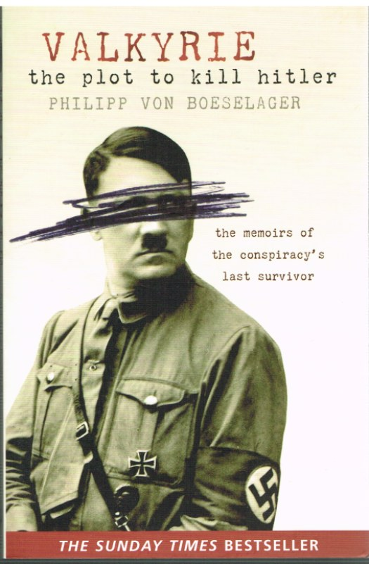 Image for VALKYRIE: THE PLOT TO KILL HITLER - THE MEMOIRS OF THE CONSPIRACY'S LAST SURVIVOR