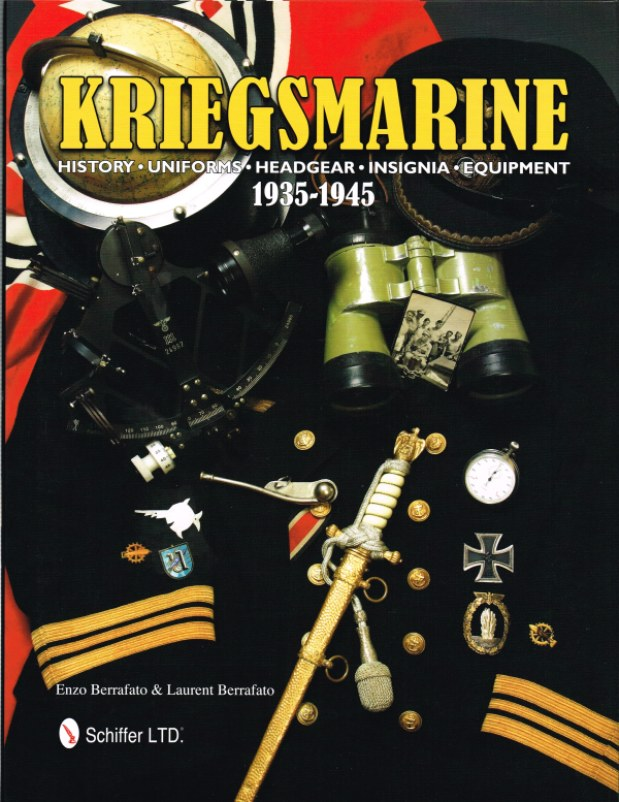 Image for KRIEGSMARINE : HISTORY, UNIFORMS, HEADGEAR, INSIGNIA, EQUIPMENT 1935-1945