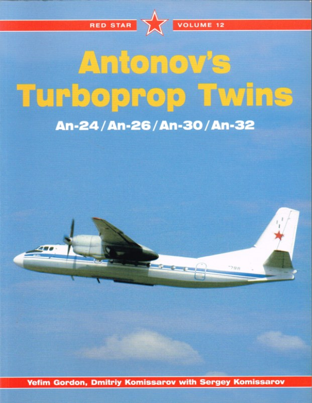 Image for RED STAR VOLUME 12: ANTONOV'S TURBOPROP TWINS: AN-24 / AN-26 / AN-30 / AN-32
