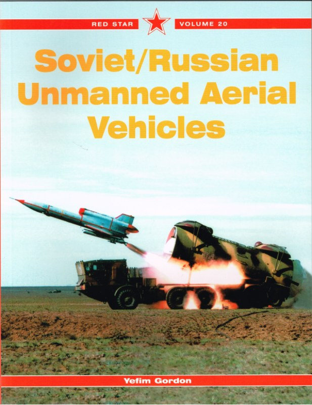 Image for RED STAR VOLUME 20: SOVIET / RUSSIAN UNMANNED AERIAL VEHICLES