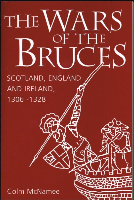 Image for THE WARS OF THE BRUCES: SCOTLAND, ENGLAND AND IRELAND 1306-1328