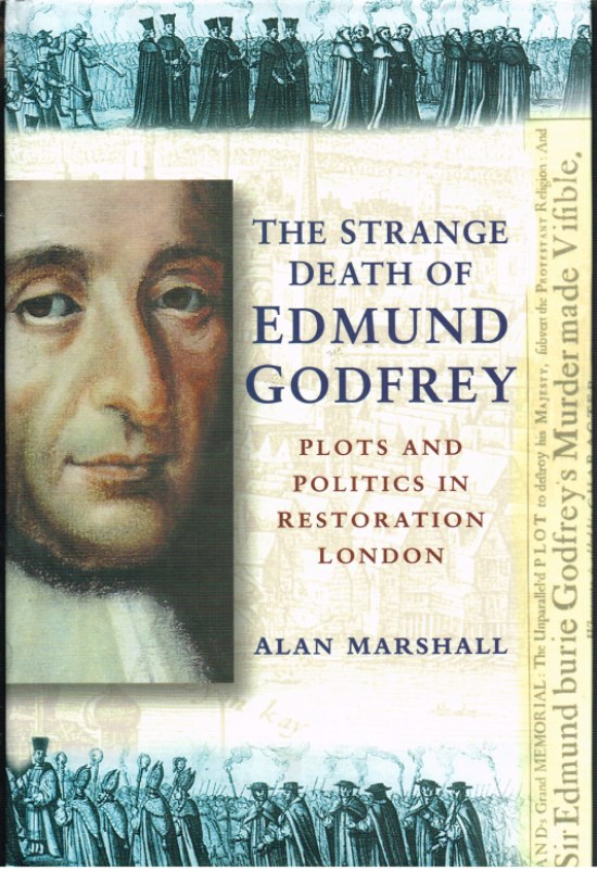 Image for THE STRANGE DEATH OF EDMUND GODFREY: PLOTS AND POLITICS IN RESTORATION LONDON