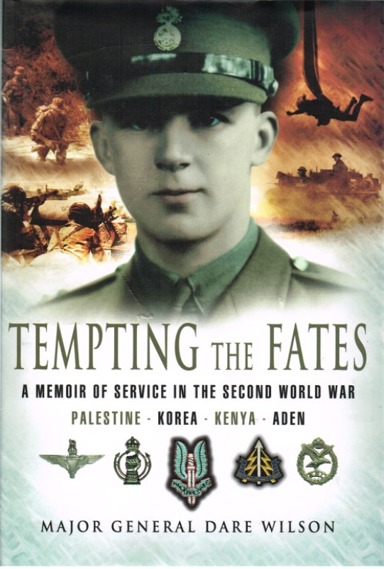 Image for TEMPTING THE FATES: A MEMOIR OF SERVICE IN THE SECOND WORLD WAR, PALESTINE, KOREA, KENYA AND ADEN