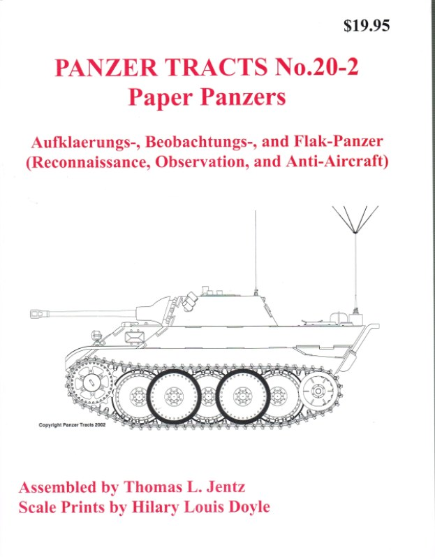 Image for PANZER TRACTS NO. 20-2 PAPER PANZERS: AUFKLAERUNGS, BEOBACHTUNGS, AND FLAK-PANZER (RECONNAISSANCE, OBSERVATION, AND ANTI-AIRCRAFT)