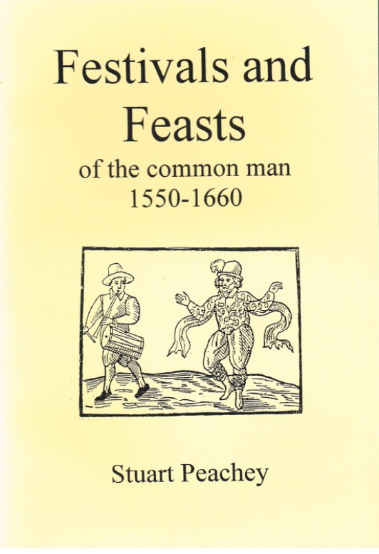 Image for FESTIVALS AND FEASTS OF THE COMMON MAN 1550-1660