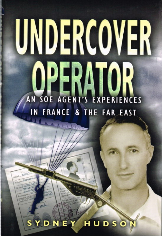 Image for UNDERCOVER OPERATOR: WARTIME EXPERIENCES WITH SOE IN FRANCE AND THE FAR EAST